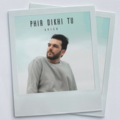 Phir Dikhi Tu Songs