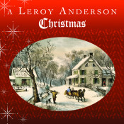 A Leroy Anderson Christmas Songs