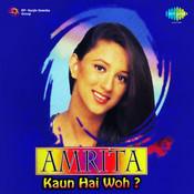 Amrita - Kaun Hai Woh Songs