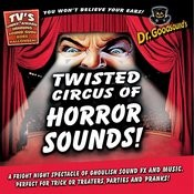 Twisted Circus Of Horror Sounds! Songs