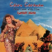 Cairo Caravan - Belly Dance with Dina Songs