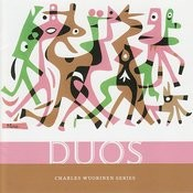 Charles Wuorinen Series: Duos Songs