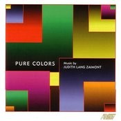 Pure Colors - Music By Judith Lang Zaimont Songs