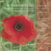 In Flander's Fields: A Celebration Of The Poets & Composers Of The Great War, 1914-1918 Songs