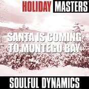 Holiday Masters: Santa Is Coming To Montego Bay Songs