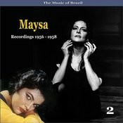 The Music Of Brazil: Maysa , Vol. 2 - Recordings 1956-1958 Songs