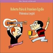 The Music Of Brazil: Roberto Paiva & Francisco Egydio - Polemica (1956) Songs