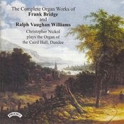 The Complete Organ Works Of Frank Bridge And Ralph Vaughan Williams/ Organ Of The Caird Hall, Dundee Songs
