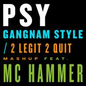 Gangnam Style / 2 Legit 2 Quit Mashup Songs