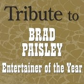 Tribute To Brad Paisley: Entertainer Of The Year Songs
