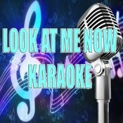Look At Me Now (Karaoke) Songs