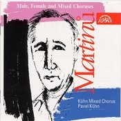Martinu: Male, Female And Mixed Choruses Songs