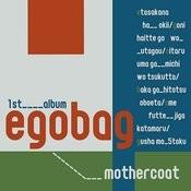 Egobag Songs