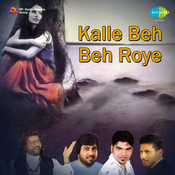 Kalle Beh Beh Roye (sad Songs) Songs