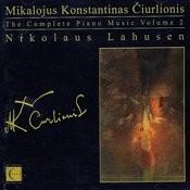 The Complete Piano Music Of Mikalojus Konstantinas Čiurlionis, Vol. 2 Songs