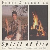 Spirit Of Fire: Native American Chanting, Percussion And Flute Music Songs