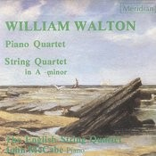 Walton: Piano Quartet / String Quartet Songs