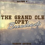 Grand Ole Opry Broadcasts Vol 2 Songs