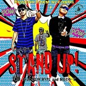Stand Up! Feat. Gun Hype & Maco-T Songs