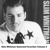 Slim Whitman Selected Favorites, Vol. 2 Songs