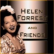 Helen Forrest And Friends Songs
