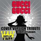 Gucci Gucci (Cover Version Tribute To Kreayshawn) Songs