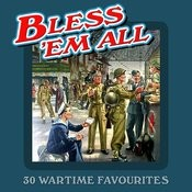 Bless 'em All - 30 Wartime Sing-A-Longs Songs