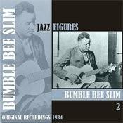 Jazz Figures / Bumble Bee Slim, (1934), Volume 2 Songs