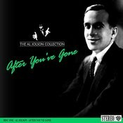 The Al Jolson Collection- After You've Gone Songs