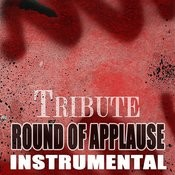 Round Of Applause Song