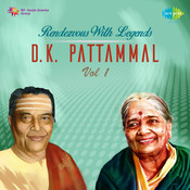Rendezvous With Legends -  D K Pattammal Vol 1 Songs