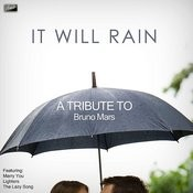 It Will Rain - Tribute To Bruno Mars Songs