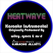 Heatwave (Originally Performed By Wiley, Rymez & Ms D) [Instrumental Version] Song