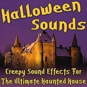 Halloween Sounds (Creepy Sound Effects For The Ultimate Haunted House) Songs