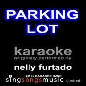 Parking Lot (Originally Performed By Nelly Furtado) [Karaoke Audio Version] Songs