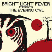 Bright Light Fever Presents The Evening Owl Songs