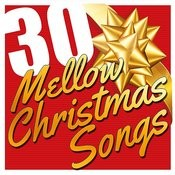 30 Mellow Christmas Songs Songs
