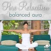 Pure Relaxation: Balanced Aura Songs