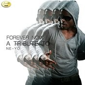 Forever Now (A Tribute To Ne-Yo) Songs Download: Forever Now