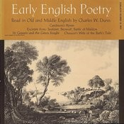 Early English Poetry: Compiled, Edited & Recited By Charles W. Dunn Songs