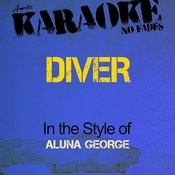 Diver (In The Style Of Alunageorge) [Karaoke Version] - Single Songs