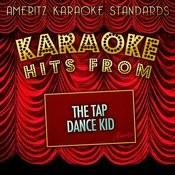 Karaoke Hits From The Tap Dance Kid Songs