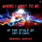Where I Want To Be (In The Style Of Cast From Chess) [Karaoke Version] - Single Songs