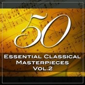 50 Essential Classical Masterpieces, Vol. 2 Songs