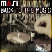 Back To The Music (Masi's Dubmatic) Song