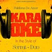 Palabras De Amor (In The Style Of Serrat - -Duo-) [Karaoke Version] Song