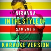 Nirvana (In The Style Of Sam Smith) [Karaoke Version] - Single Songs