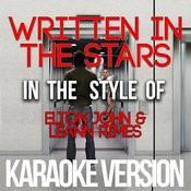 Written In The Stars (In The Style Of Elton John & Leann Rimes) [Karaoke Version] Song