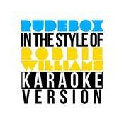 Rudebox (In The Style Of Robbie Williams) [Karaoke Version] Song