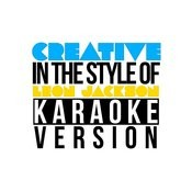 Creative (In The Style Of Leon Jackson) [Karaoke Version] Song